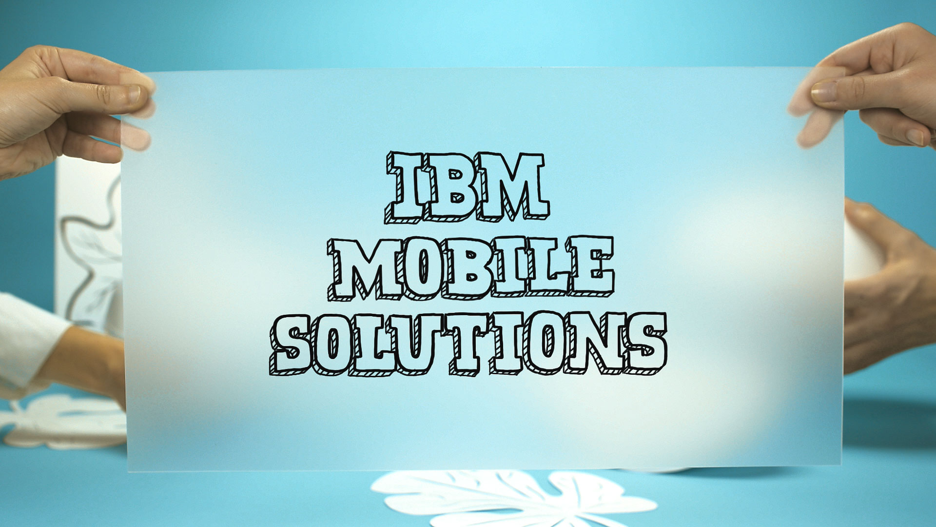 IBM Mobile Solutions – Teaser